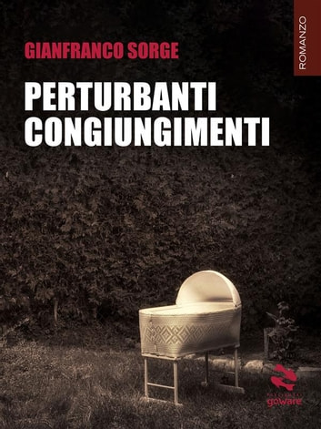 Perturbanti congiungimenti eBook by Gianfranco Sorge