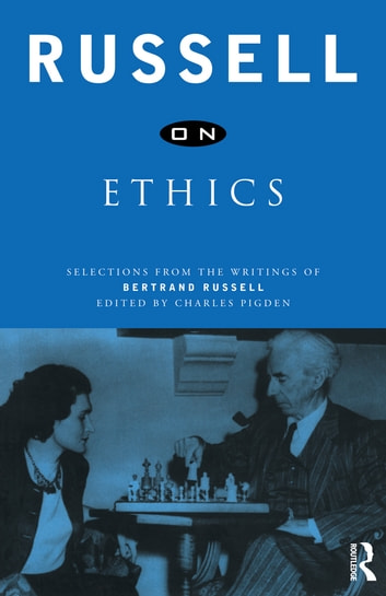 Russell on Ethics - Selections from the Writings of Bertrand Russell ebook by Bertrand Russell