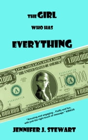 The Girl Who Has Everything ebook by Jennifer J. Stewart