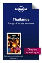 Thaïlande - Bangkok et ses environs ebook by LONELY PLANET