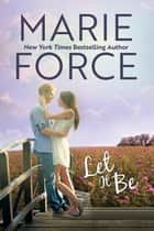 Let It Be ebook by Marie Force