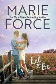 Let It Be - A Butler, Vermont Novel ebook by Marie Force