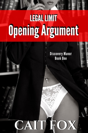 Legal Limit: Opening Argument ebook by Cait Fox