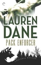 Pack Enforcer ebook by Lauren Dane