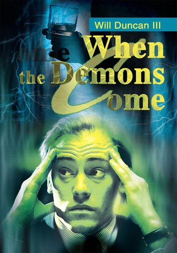 When the Demons Come ebook by Will Duncan III