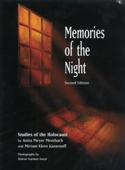 Memories of the Night: A Study of the Holocaust ebook by Anita Meyer Meinbach, Miriam Klein Kassenoff