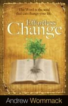 Effortless Change ebook by Andrew Wommack