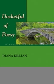 Docketful of Poesy: A Poetic Death Mystery ebook by Diana Killian