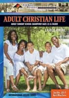 Adult Christian Life - 2nd Quarter 2017 ebook by R.H. Boyd Publishing Corp.