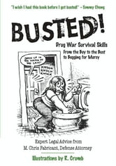 Busted! - Drug War Survival Skills and True Dope D ebook by M. Chris Fabricant