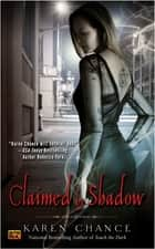 Claimed By Shadow 電子書 by Karen Chance