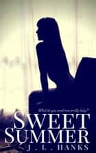 Sweet Summer ebook by J.L Hanks