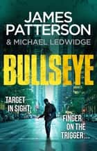 Bullseye - (Michael Bennett 9). A crucial meeting. A global crisis. One New York cop. ebook by James Patterson
