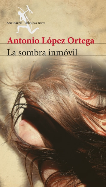 La sombra inmóvil ebook by Antonio López Ortega