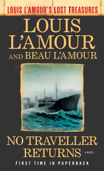 No Traveller Returns (Lost Treasures) - A Novel ebook by Louis L'Amour,Beau L'Amour
