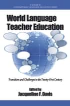 World Language Teacher Education ebook by Jacqueline F. Davis
