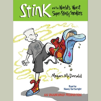 Stink and the World's Worst Super-Stinky Sneakers (Book #3) audiobook by Megan McDonald