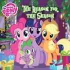 My Little Pony: The Reason for the Season ebook by Louise Alexander