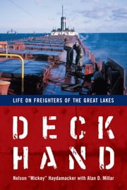 Deckhand: Life on Freighters of the Great Lakes ebook by Haydamacker, Nelson