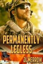 Permanently Legless ebook by JL Merrow