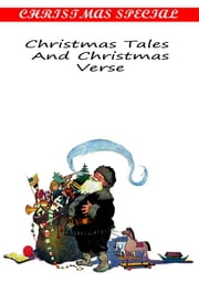 Christmas Tales And Christmas Verse [Christmas Summary Classics] ebook by Eugene Field