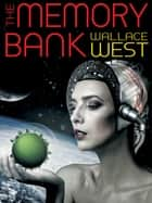 The Memory Bank ebook by Wallace West