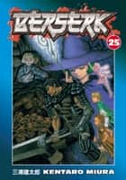 Berserk Volume 25 ebook by Kentaro Miura