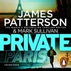 Private Paris - (Private 11) audiobook by James Patterson