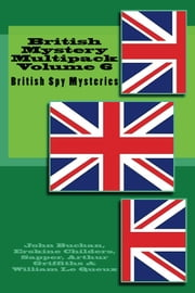 British Mystery Multipack Vol. 6 - British Spy Mysteries ebook by John Buchan,Erskine Childers,Sapper