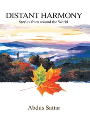 Distant Harmony - Stories from around the World ebook by Abdus Sattar