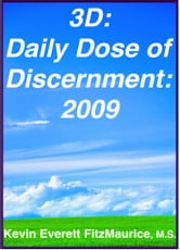 3D: Daily Dose of Discernment: 2009 - 2009 ebook by Kevin Everett FitzMaurice