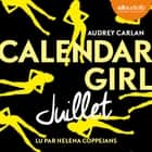 Calendar Girl - Juillet Audiolibro by Audrey Carlan, Helena Coppejans, Robyn Stella Bligh