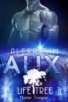 Alix (Life Tree - Master Trooper) Band 8 eBook by Alexa Kim