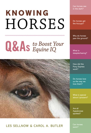 Knowing Horses - Q&As to Boost Your Equine IQ ebook by Carol A. Butler,Les Sellnow