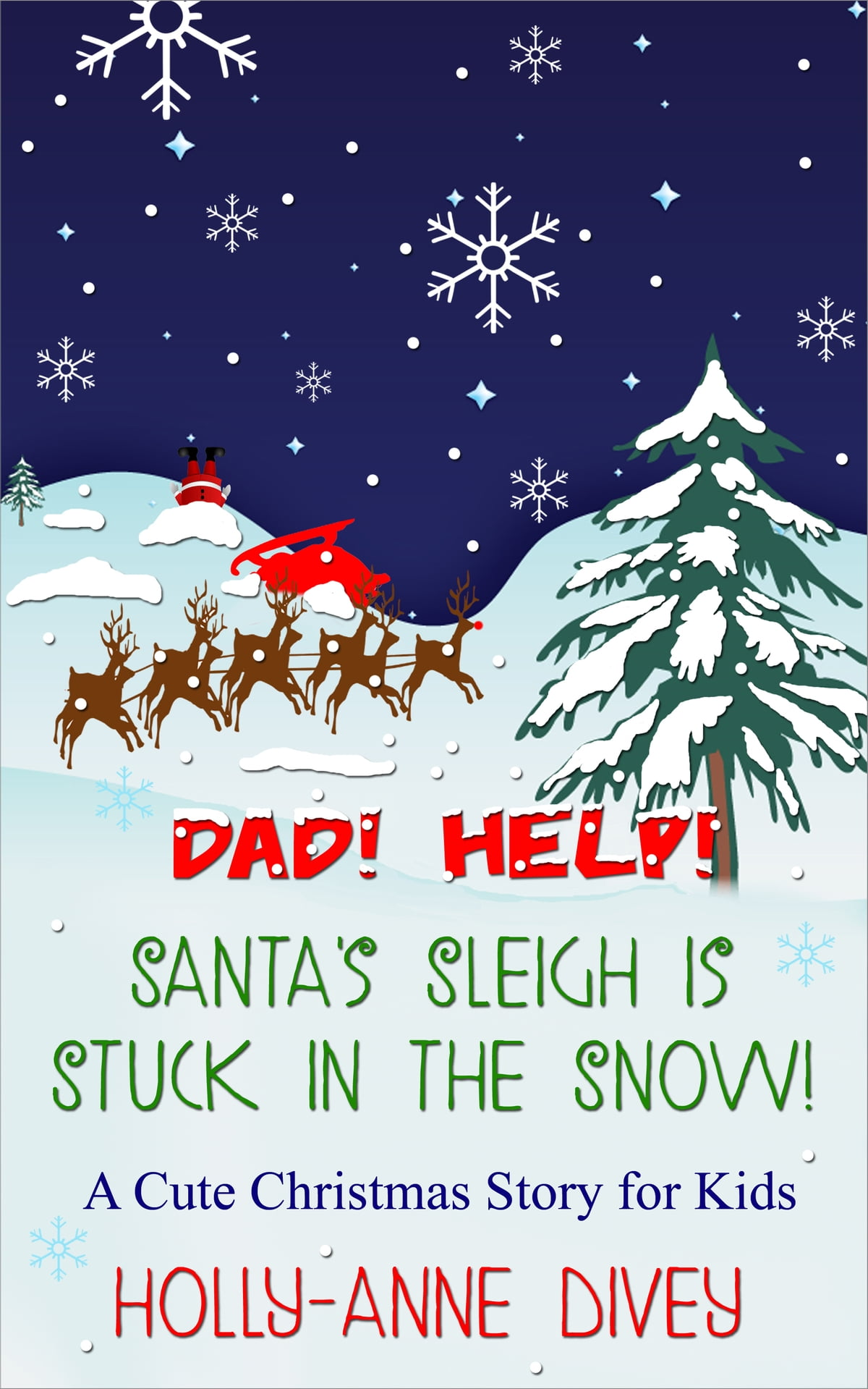 Dad! Help! Santa\'s Sleigh is Stuck in the Snow!: A Cute Christmas ...