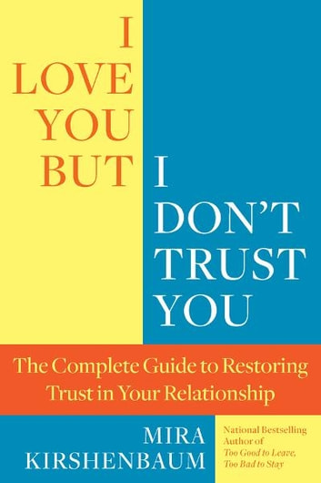 I love you but i dont trust you ebook by mira kirshenbaum i love you but i dont trust you the complete guide to restoring fandeluxe Choice Image