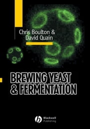 Brewing Yeast and Fermentation ebook by David Quain,Christopher Boulton