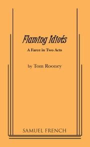 Flaming Idiots ebook by Tom Rooney