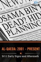 Al-Qaeda from 2001 to Today: 9/11 Early Signs and Aftermath ebook by Vook