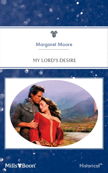 My Lord's Desire ebook by Margaret Moore