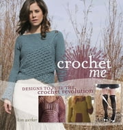 Crochet Me ebook by Kim Werker