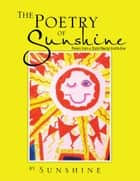 THE POETRY OF Sunshine ebook by SUNSHINE