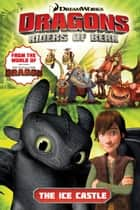 Dreamworks dragons riders of berk collection 2 the enemies 3 the ice castle ebook by simon furman fandeluxe Document