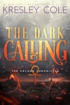 The Dark Calling eBook by Kresley Cole