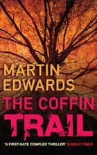 The Coffin Trail ebook by Martin Edwards