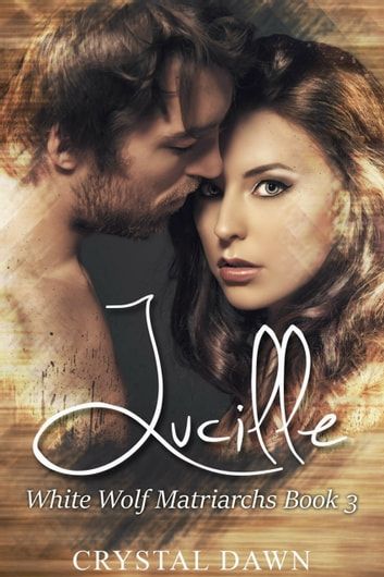 Lucille ebook by Crystal Dawn