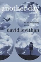 Another Day ebook by David Levithan