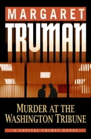 Murder at the Washington Tribune - A Capital Crimes Mystery ebook by Margaret Truman