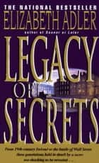 Legacy of Secrets - A Novel ebook by Elizabeth Adler