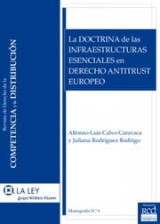 La doctrina de las infraestructuras esenciales en Derecho Antitrust europeo ebook by Kobo.Web.Store.Products.Fields.ContributorFieldViewModel